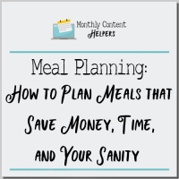 Meal Planning: How to Plan Meals that Save Money, Time, and Your Sanity