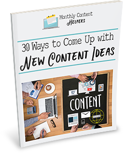 Get Your Free Guide 30 Ways to Come Up with New Content Ideas