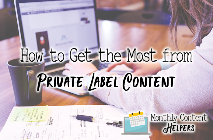 How to Get the Most from Private Label Content