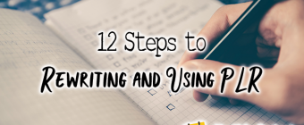 12 Steps to Rewriting and Using PLR